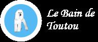 Le bain de Toutou